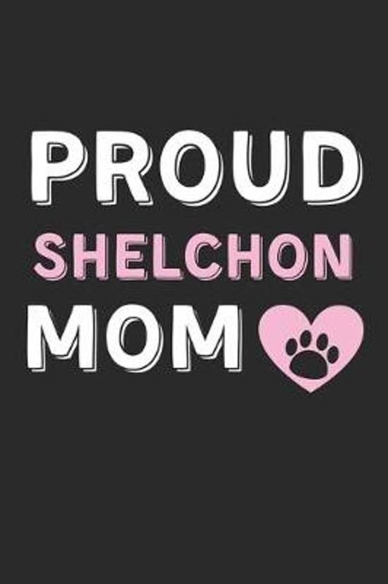 Proud Shelchon Mom: Lined Journal, 120 Pages, 6 x 9, Shelchon Dog Mom Gift Idea, Black Matte Finish (Proud Shelchon Mom Journal)