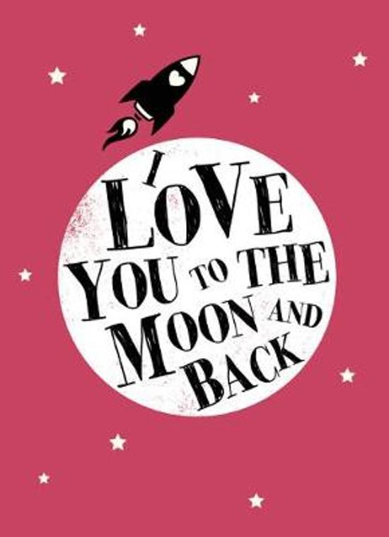 Bolcom I Love You To The Moon And Back 9781849535250 Boeken