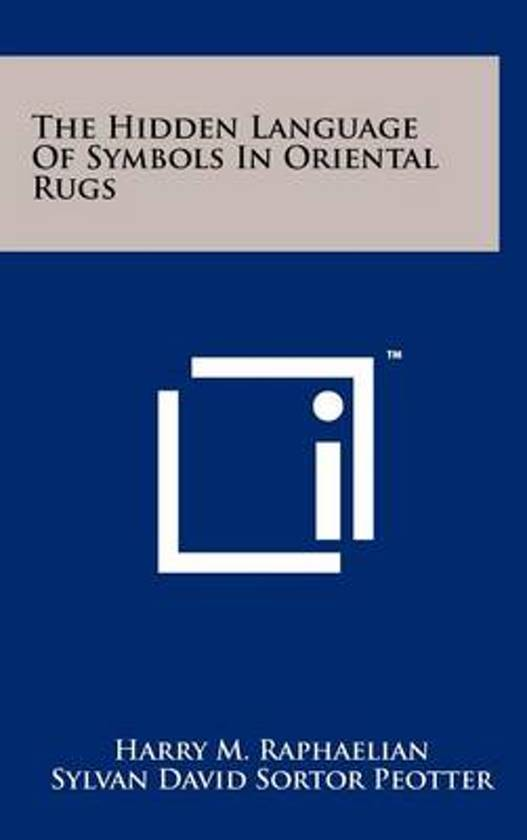 Bol The Hidden Language Of Symbols In Oriental Rugs Harry M