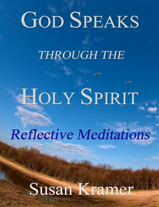 God Speaks Through the Holy Spirit - Reflective Meditations
