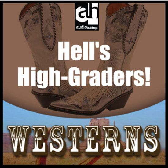 Hell's High-Graders!