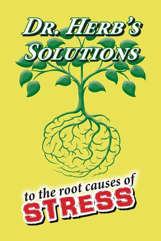 Dr. Herb's Solutions to the Root Causes of Stress