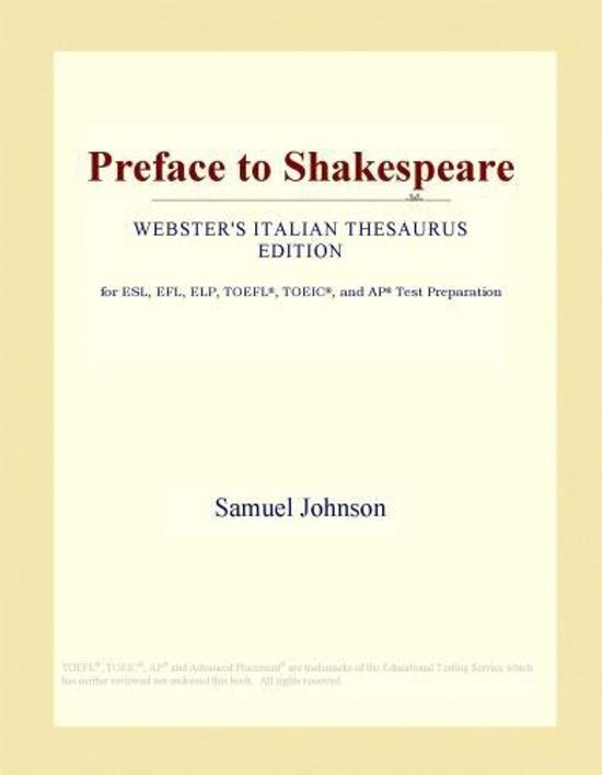 the preface to shakespeare This article is an overview of samuel johnson's literary criticism poetry johnson's literature, especially his lives of in his preface to shakespeare.