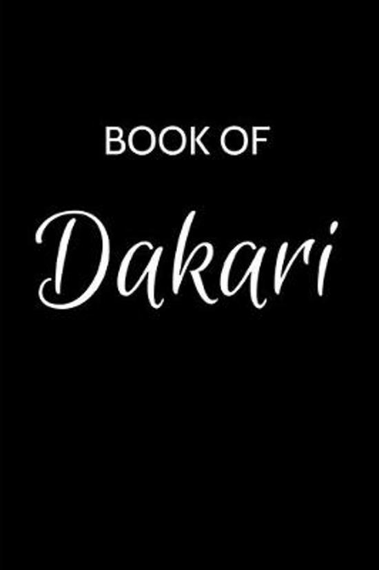Dakari Journal: A Gratitude Journal Notebook for Men Boys Fathers and Sons with the name Dakari - Handsome Elegant Bold & Personalized