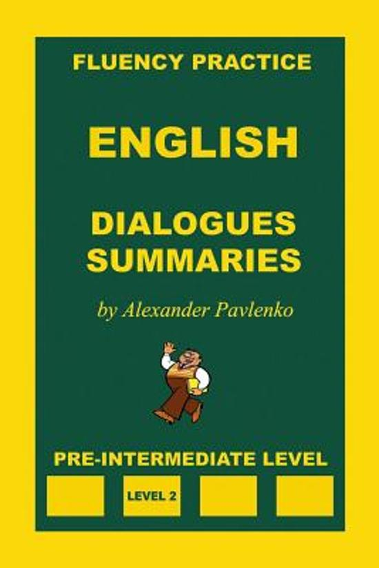 English, Dialogues and Summaries, Pre-Intermediate Level