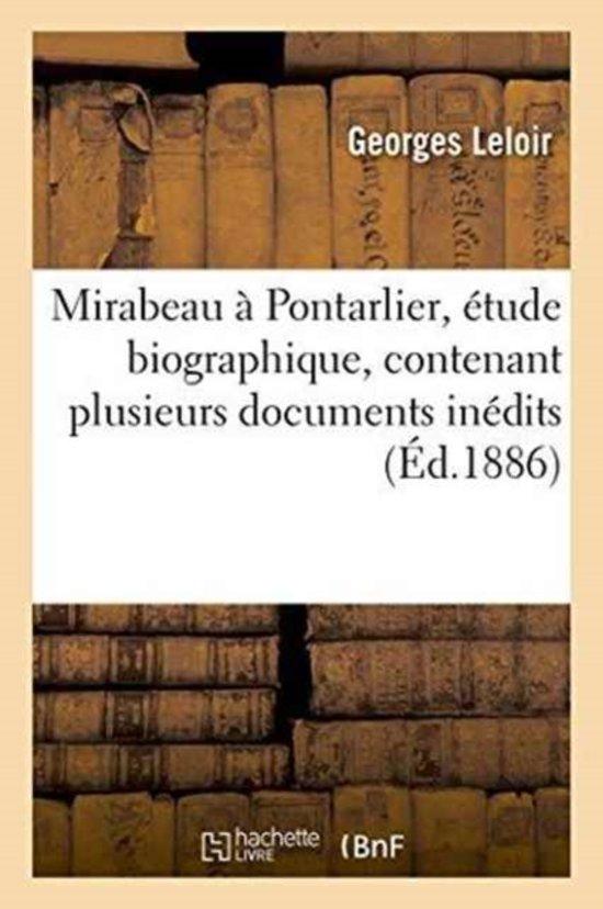 Mirabeau � Pontarlier, �tude Biographique