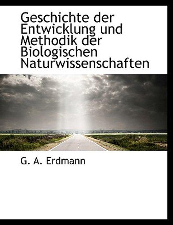 Geschichte Der Entwicklung Und Methodik Der Biologischen Naturwissenschaften