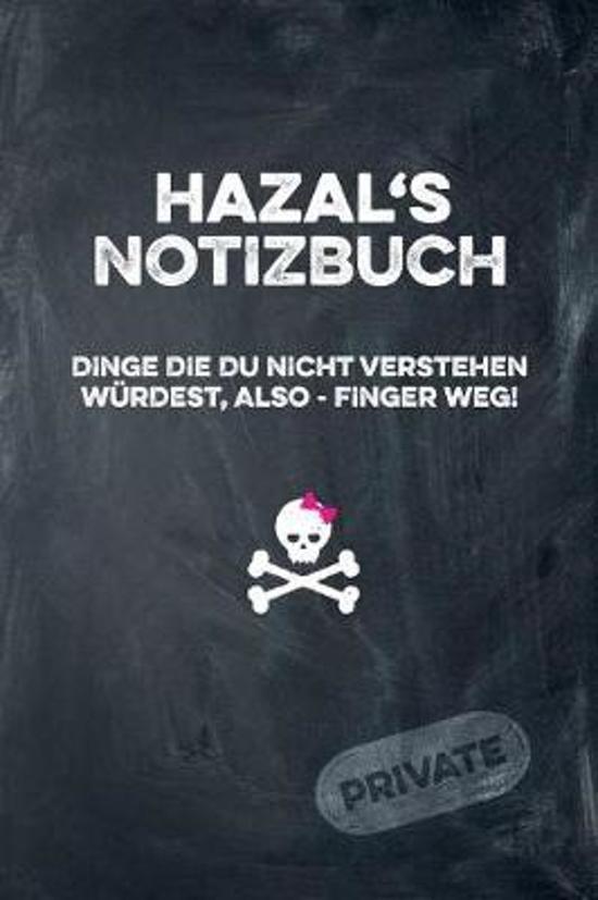 Hazal's Notizbuch Dinge Die Du Nicht Verstehen W rdest, Also - Finger Weg!
