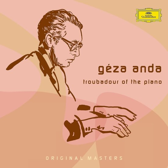 Geza Anda: The Troubadour Of The Piano