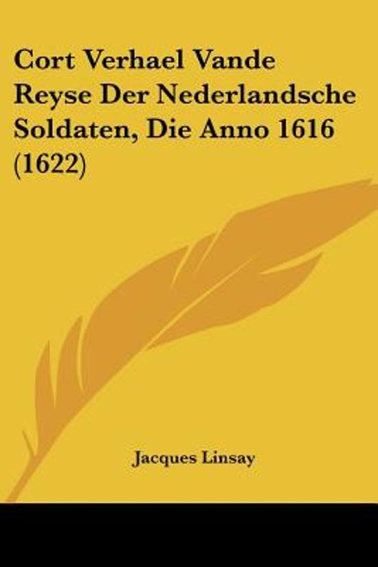 Cort Verhael Vande Reyse Der Nederlandsche Soldaten Die Anno 1616 1622