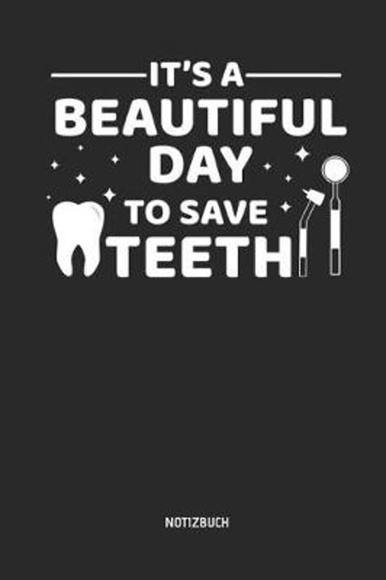 It's a Beautiful Day to Save Teeth - Notizbuch
