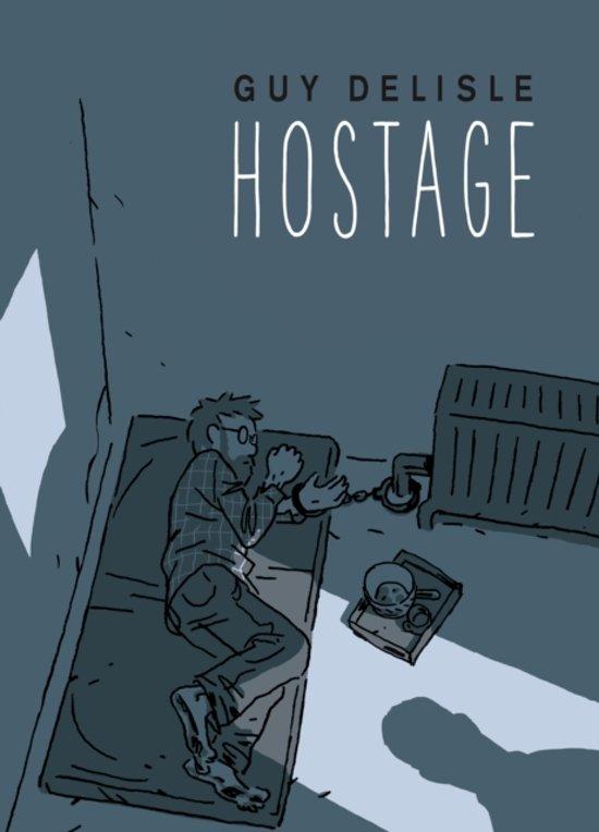 Hostage - Guy Delisle