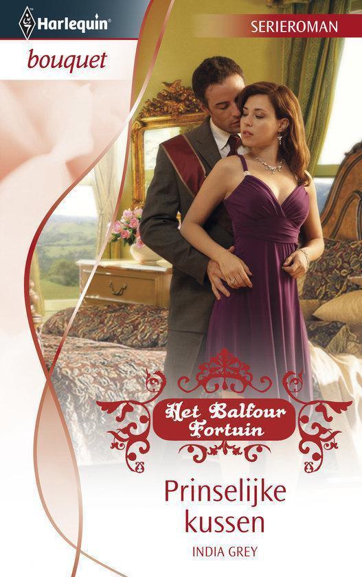 Cover van het boek 'Harlequin Bouquet 3216 - Prinselijke Kussen - Deel 3 Van Het Balf' van India Grey