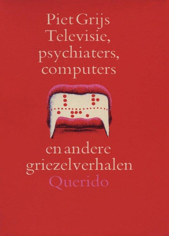 Televisie psychiaters computers en andere griezelverhalen