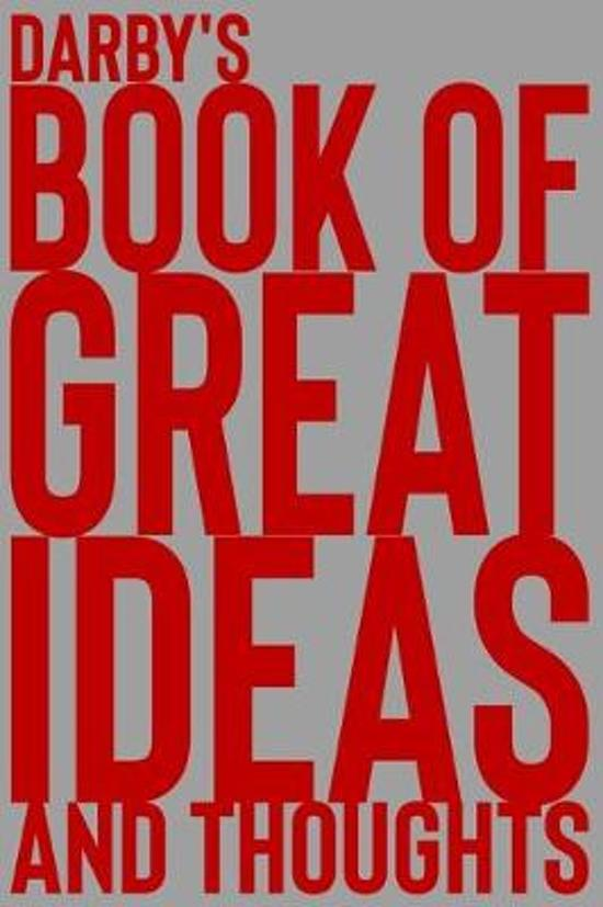 Darby's Book of Great Ideas and Thoughts: 150 Page Dotted Grid and individually numbered page Notebook with Colour Softcover design. Book format: 6 x