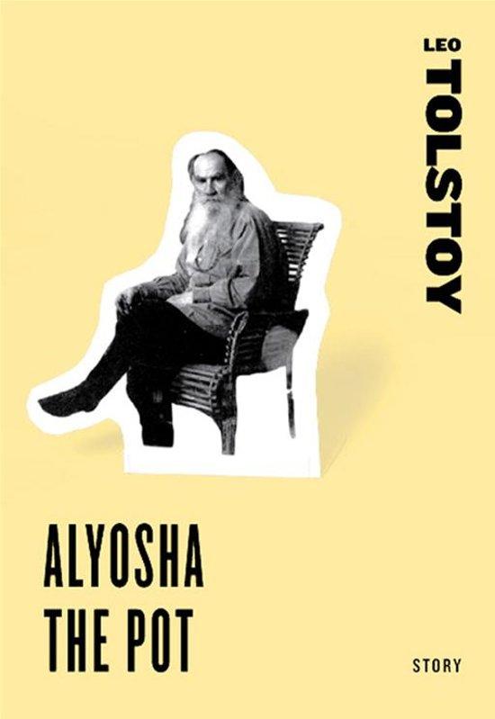 Boek cover Aloysha the Pot van Leo Tolstoy (Onbekend)
