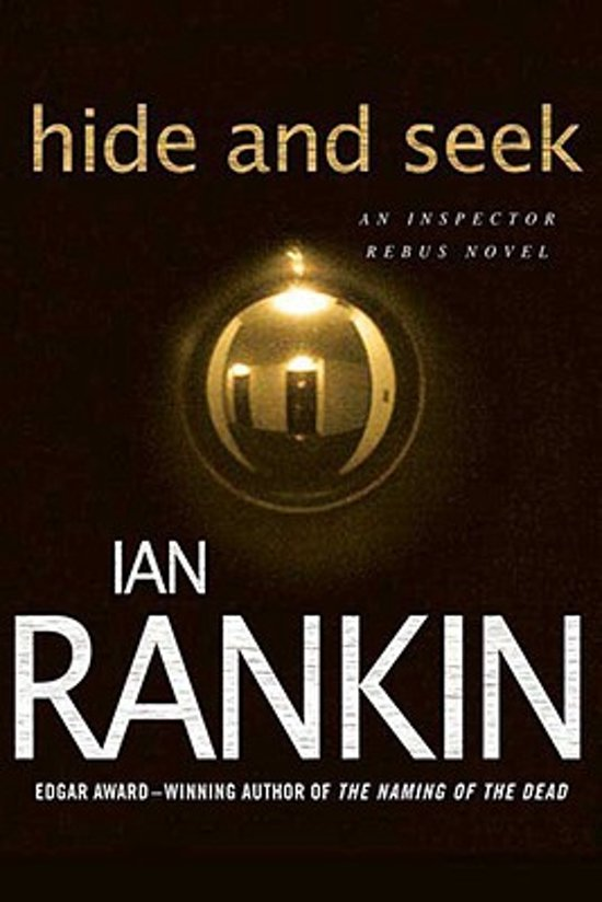 hide and seek ian rankin essay Editions for hide and seek: 0312963971 (paperback published in 1997), (kindle edition), (kindle edition), 0752877178 (paperback published in 2005), 07528.