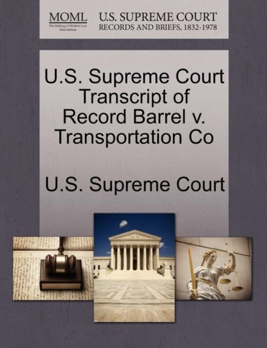 U.S. Supreme Court Transcript of Record Barrel V. Transportation Co