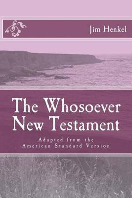 The Whosoever New Testament