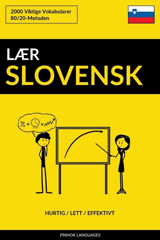 Lær Slovensk: Hurtig / Lett / Effektivt: 2000 Viktige Vokabularer