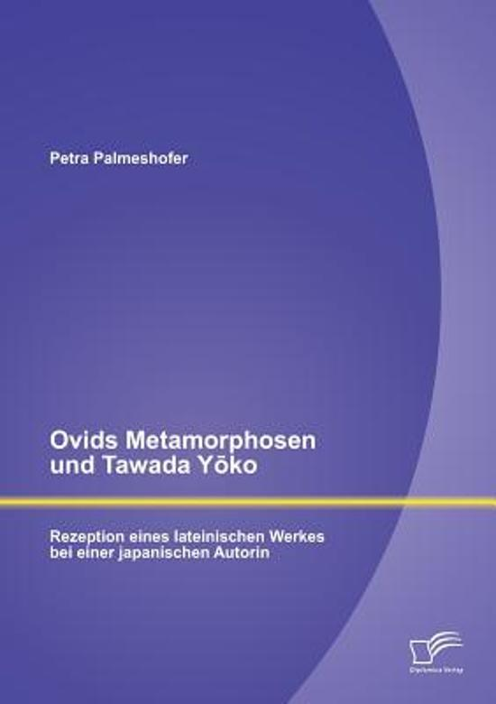 Ovids Metamorphosen Und Tawada y Ko