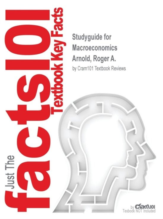 Studyguide for Macroeconomics by Arnold, Roger A., ISBN 9781337075800
