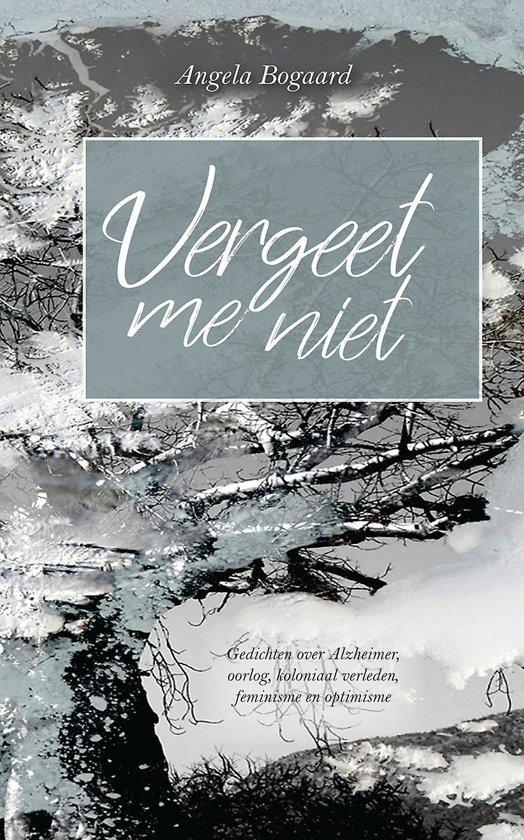 Vergeet mij niet - gedichten over alzheimer, oorlog, koloniaal verleden, feminisme en optimisme