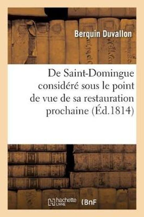 de Saint-Domingue Consid r Sous Le Point de Vue de Sa Restauration Prochaine, Opinion Communiqu e