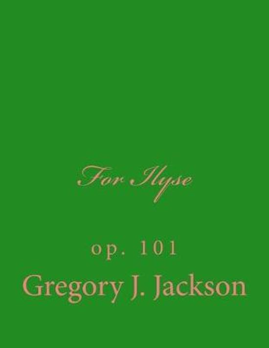 For Ilyse: op. 101