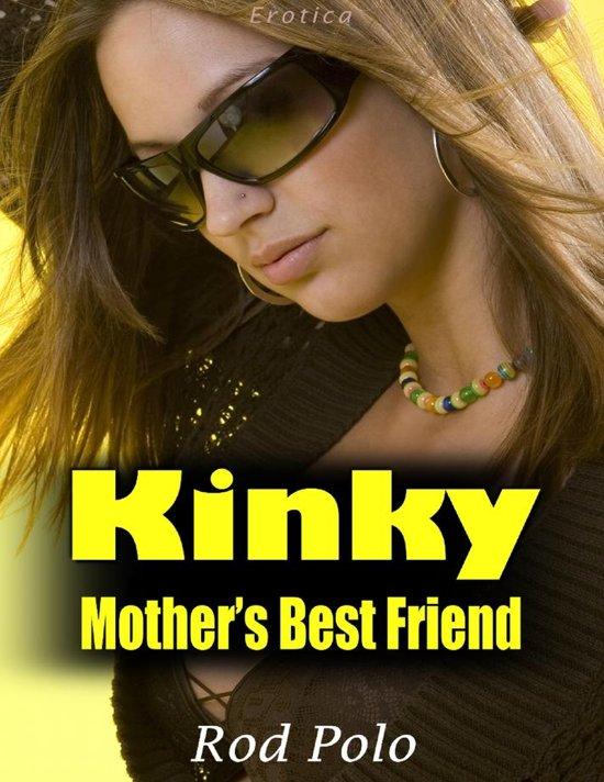 Kinky Mother's Best Friend (Erotica)
