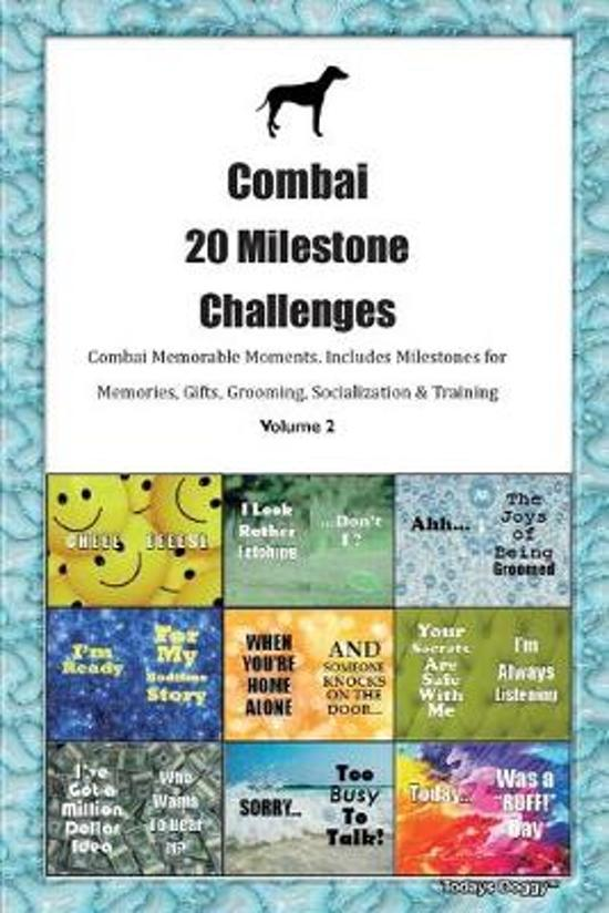 Combai 20 Milestone Challenges Combai Memorable Moments.Includes Milestones for Memories, Gifts, Grooming, Socialization & Training Volume 2