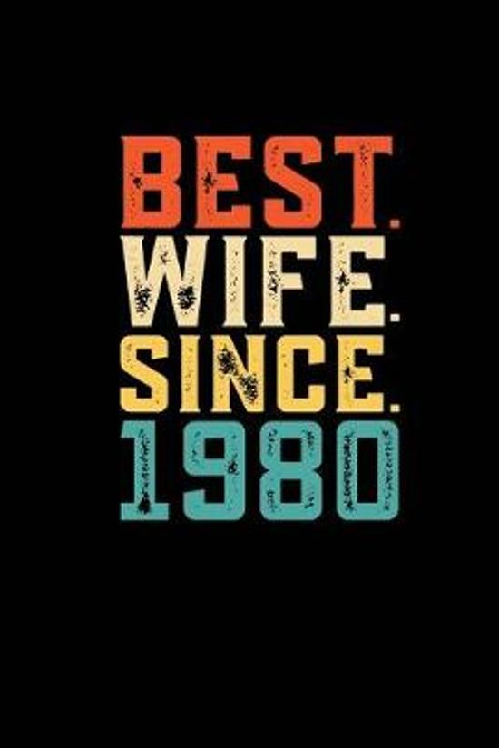 Best. Wife. Since. 1980: Weekly 100 page 6 x9 Dated Calendar Planner and Notebook For 2019-2020 Academic Year Retro 39th Wedding Anniversary no
