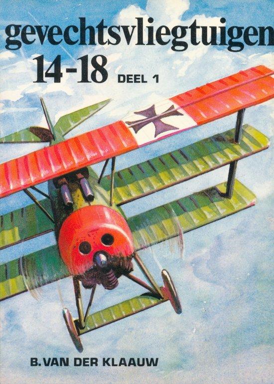 Gevechtsvliegtuigen 1914-1918. Deel 1