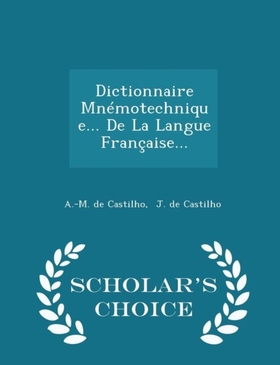 Dictionnaire Mnemotechnique... de La Langue Francaise... - Scholar's Choice Edition