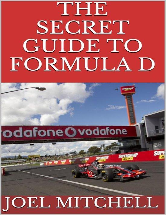 The Secret Guide to Formula D