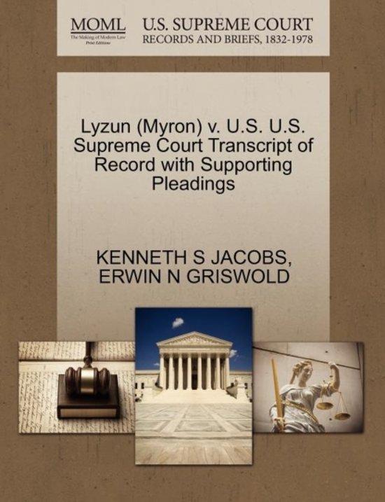 Lyzun (Myron) V. U.S. U.S. Supreme Court Transcript of Record with Supporting Pleadings