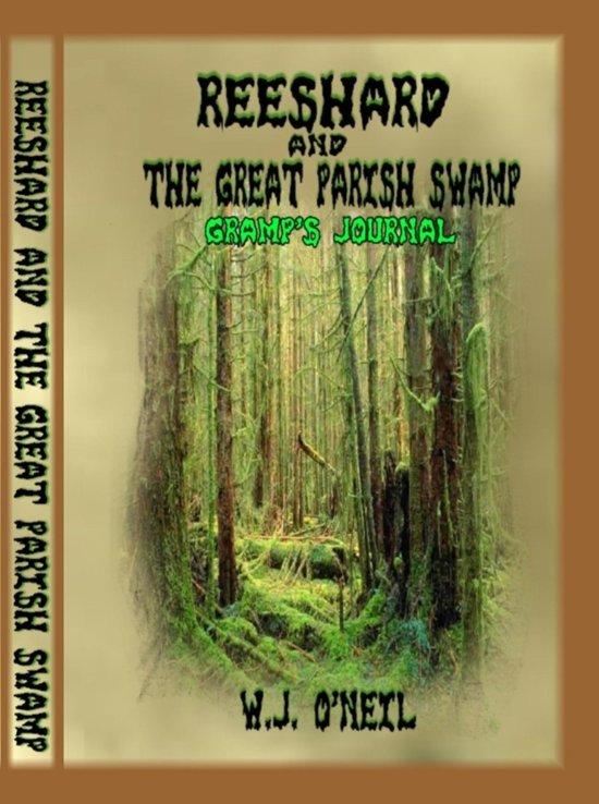 Reeshard and The Great Parish Swamp / Gramp's Journal