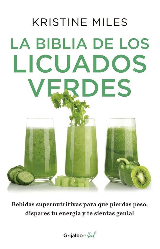 La biblia de los licuados verdes (Coleccion Vital)