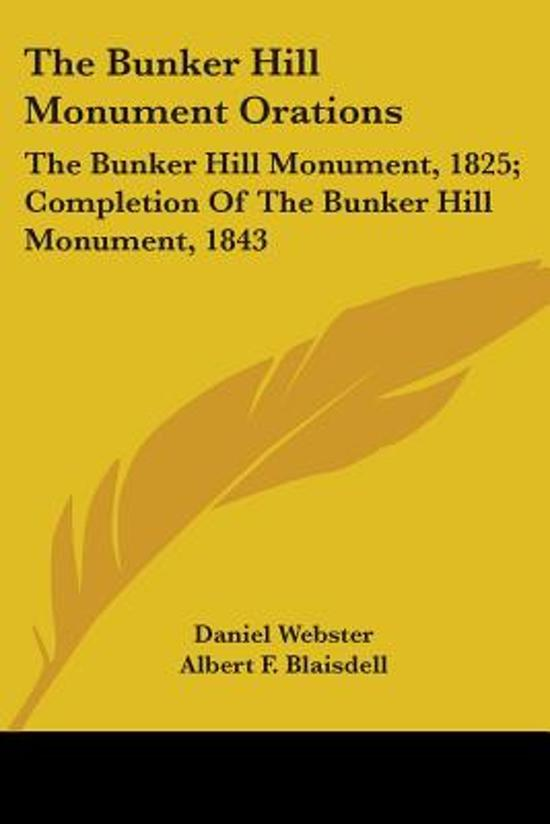 The Bunker Hill Monument Orations