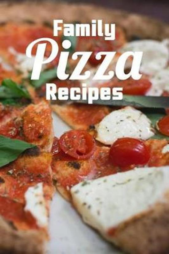 Family Pizza Recipes