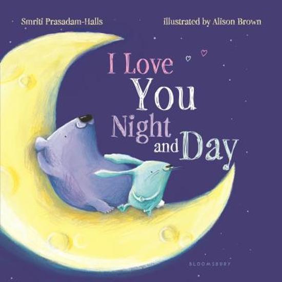 Boek cover I Love You Night and Day (Padded Board Book) van Smriti Prasadam-Halls (Onbekend)