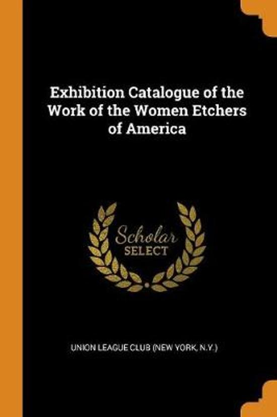 Exhibition Catalogue of the Work of the Women Etchers of America