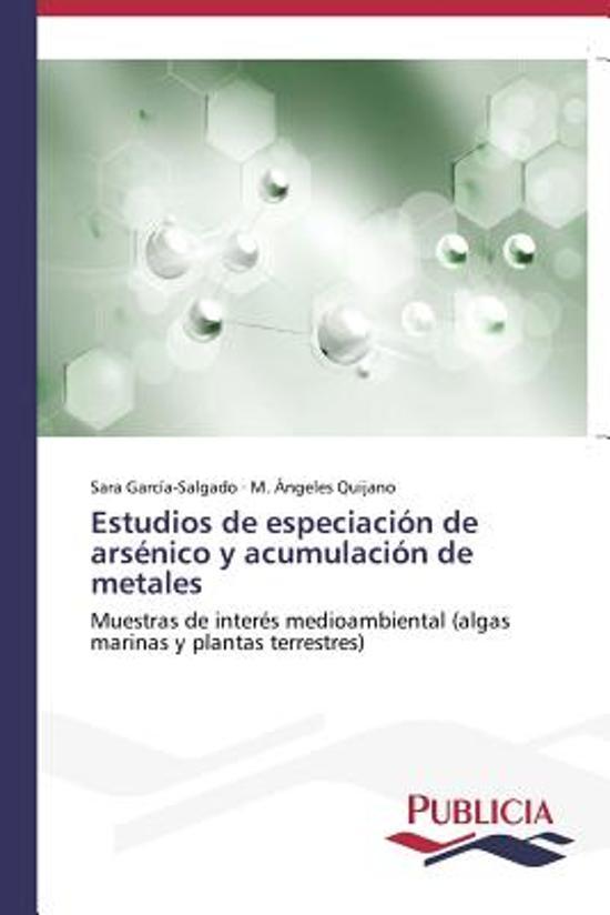 Estudios de Especiacion de Arsenico y Acumulacion de Metales
