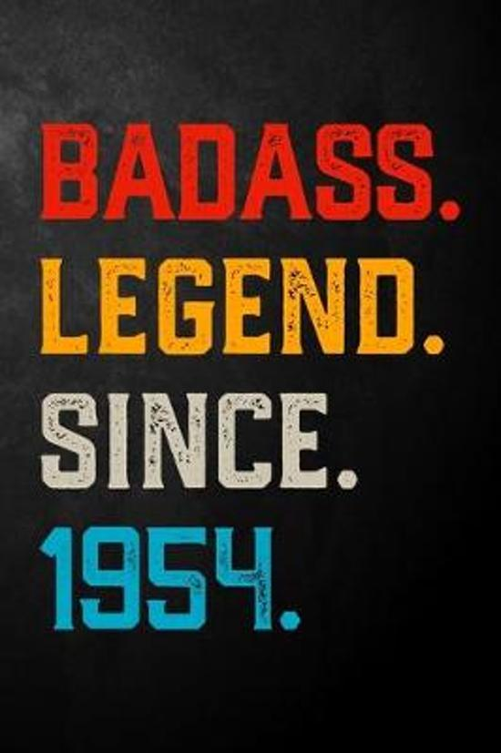 Badass Legend Since 1954: Vintage Blank Lined Journal / Notebook / Diary / Unique Birthday Card Alternative / Appreciation Gift For Someone Born