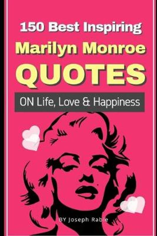 150 Best Inspiring Marilyn Monroe Quotes On Life, Love & Happiness