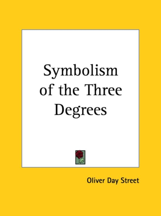 Bol Symbolism Of The Three Degrees 1924 9780766107212