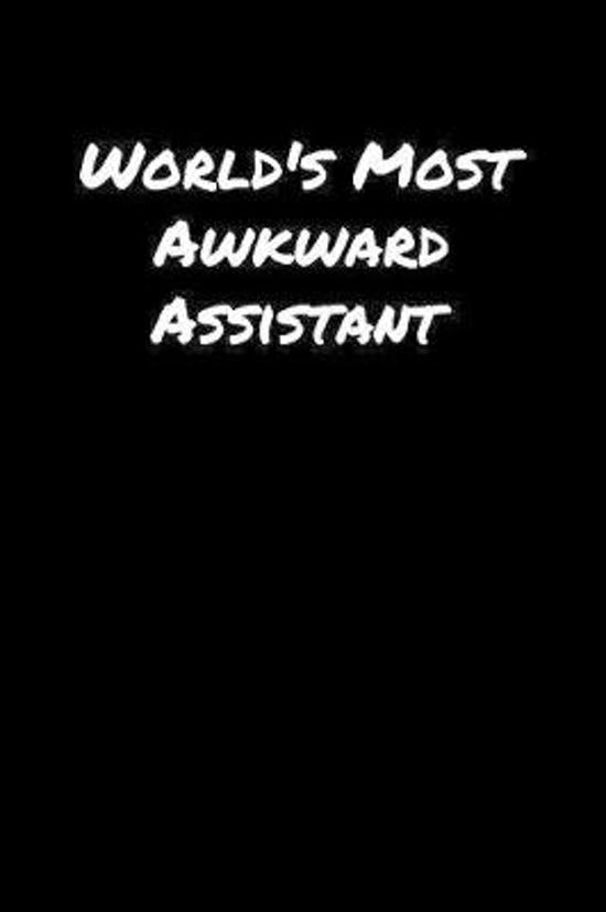 World's Most Awkward Assistant