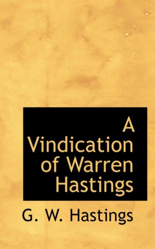 A Vindication of Warren Hastings