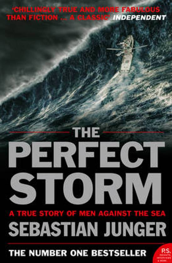 the perfect storm by sebastian junger essay The perfect storm - sebastian junger a true story of men against the sea sebastian junger is a freelance journalist.