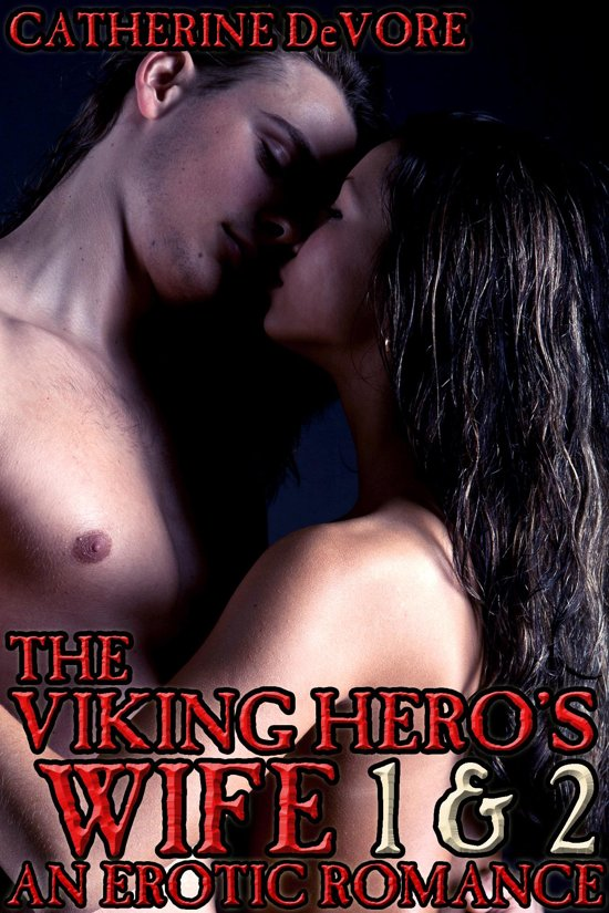 The Viking Hero's Wife 1 and 2 (An Erotic Romance)